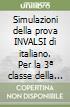 Simulazioni della prova INVALSI di italiano. Con espansione online. Per la 3ª classe della Scuola media libro