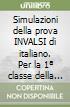 Simulazioni della prova INVALSI di italiano. Con espansione online. Per la 1ª classe della Scuola media libro
