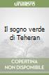 Il sogno verde di Teheran libro