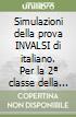 Simulazioni della prova INVALSI di italiano. Con espansione online. Per la 2ª classe della Scuola media libro