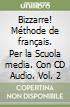 Bizzarre! Méthode de français. Per la Scuola media. Con CD Audio libro