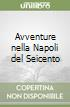 Avventure nella Napoli del Seicento libro