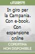 In giro per la Campania. Con e-book. Con espansione online libro