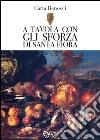 A tavola con gli Sforza di S. Fiora libro