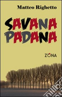 Savana padana libro di Righetto Matteo