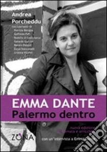 Emma Dante. Palermo dentro libro di Porcheddu Andrea