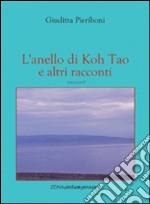 L'anello di Koh Tao e altri racconti libro