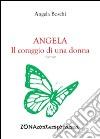Angela. Il coraggio di una donna libro