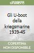 Gli U-boot della kriegsmarine 1939-45