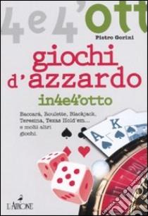 Giochi d'azzardo libro di Gorini Pietro