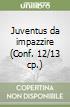 Juventus da impazzire (Conf. 12/13 cp.) libro di D'Orsi Enzo