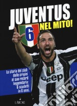 Juventus 6 nel mito! libro
