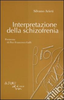 Interpretazione della schizofrenia libro di Arieti Silvano