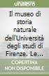 Il museo di storia naturale dell'Università degli studi di Firenze. Le collezioni geologiche e paleontologiche. Ediz. italiana e inglese libro