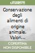 Conservazione degli alimenti di origine animale. Valori nutritivi e terapeutici dei prodotti ittici