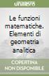 Le funzioni matematiche. Elementi di geometria analitica