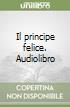 Il principe felice. Audiolibro libro