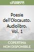 Poesie dell'Olocausto. Audiolibro. Vol. 1 libro