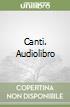 Canti. Audiolibro libro