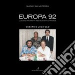 Europa 92. Luciano Pavarotti restaurant and friends. Cesare e Luca Clò libro di Salvaterra Gianni