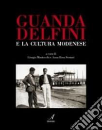 Guanda Delfini e la cultura modenese libro di Montecchi Giorgio - Venturi A. Rosa