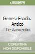 Genesi-Esodo. Antico Testamento (1)