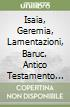 Isaia, Geremia, Lamentazioni, Baruc. Antico Testamento (7)