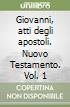 Giovanni, atti degli apostoli. Nuovo Testamento (1)