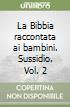 La Bibbia raccontata ai bambini. Sussidio (2)