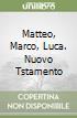 Matteo, Marco, Luca. Nuovo Tstamento (1)