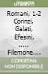 Romani, 1-2 Corinzi, Galati, Efesini, ..... Filemone. Nuovo Testamento (3)