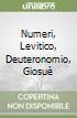 Numeri, Levitico, Deuteronomio, Giosu�