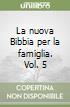 La nuova Bibbia per la famiglia (5)