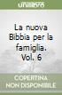 La nuova Bibbia per la famiglia (6)