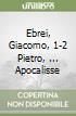 Ebrei, Giacomo, 1-2 Pietro, ... Apocalisse
