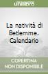La natività di Betlemme. Calendario libro