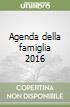 Agenda della famiglia 2016 libro