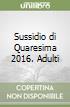 Sussidio di Quaresima 2016. Adulti libro