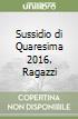 Sussidio di Quaresima 2016. Ragazzi libro
