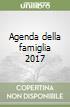 Agenda della famiglia 2017 libro