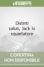 Distinti saluti, Jack lo squartatore libro di Lansdale Joe R.