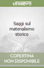 Saggi sul materialismo storico libro di Labriola Antonio