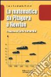 La matematica da Pitagora a Newton libro