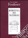 Resistenza dei materiali libro di Feodosev Vsevolod I.