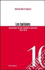 Les barisiens. Letteratura di una capitale di periferia (1850-2010) libro