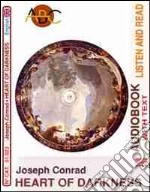 Heart of darkness. Audiolibro. CD Audio e CD-ROM  di Conrad Joseph