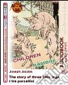 I tre porcellini-The story of three little pigs. Audiolibro. CD-ROM e CD Audio 