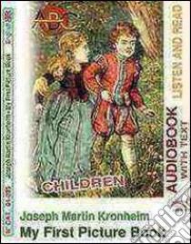 My first picture book. Audiolibro. CD Audio. Con CD-ROM  di Kronheim Joseph M.
