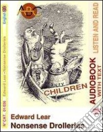 Nonsense drolleries. Audiolibro. CD Audio. Con CD-ROM  di Lear Edward