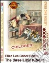 The three little kittens. Audiolibro. CD Audio. Con CD-ROM libro